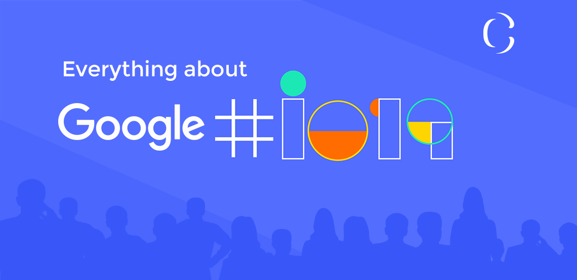 Here is all you need to know about the announcements from Google in the I/O 2019 Keynote