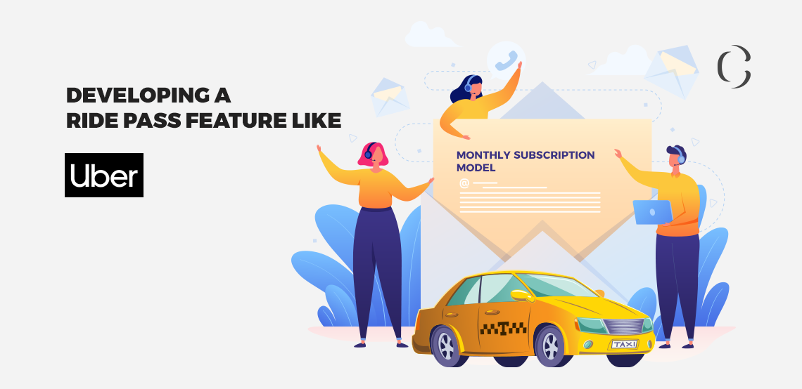 Develop a subscription module for your app like Uber's Ride Pass.