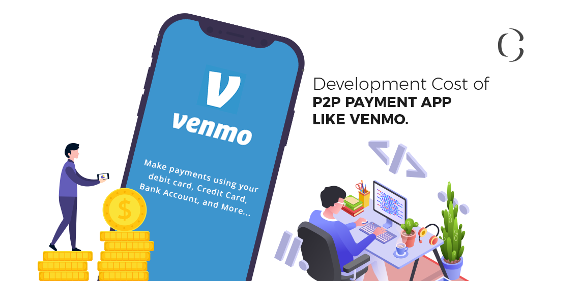 How to build an amazing P2P payment app like Venmo and what is its development cost