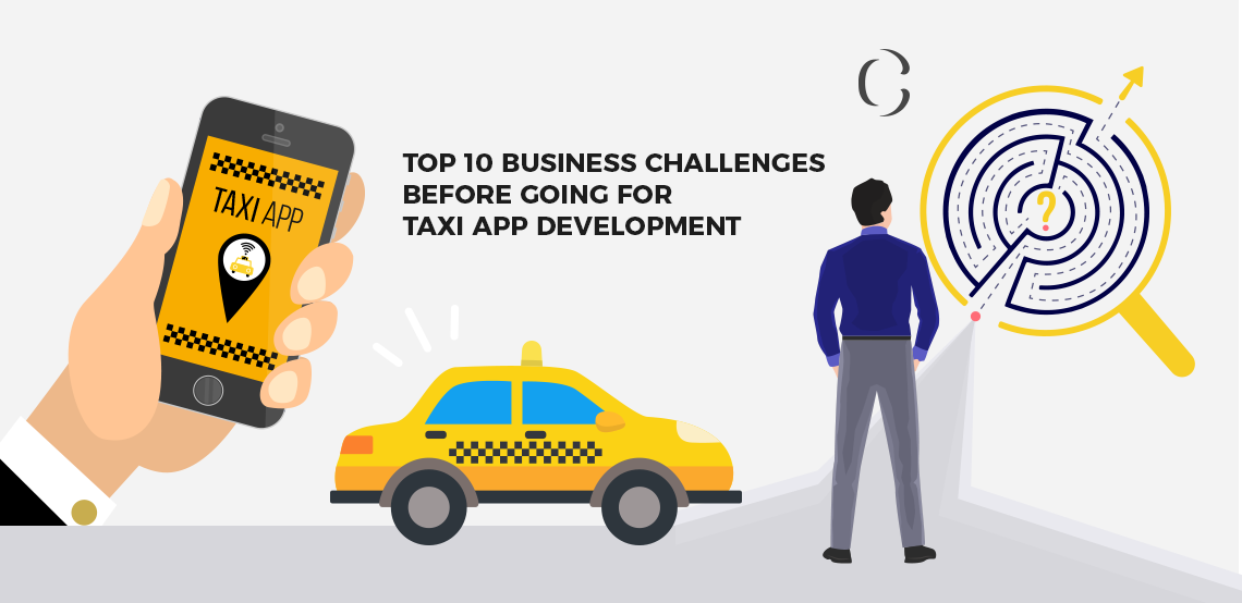 Taxi app development Challenges faced by taxi booking app providers and solutions