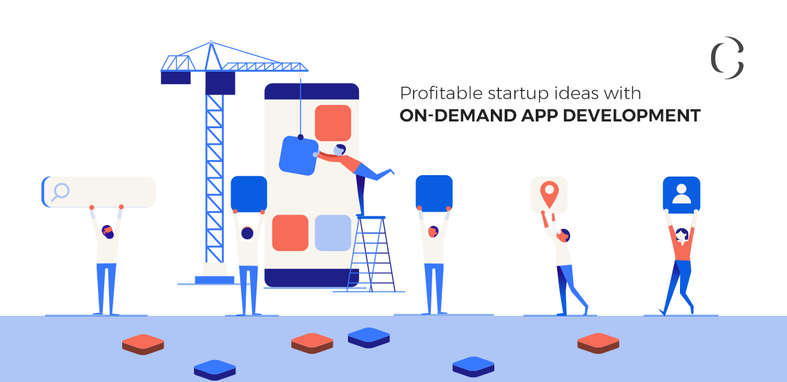 Top 10 Startup Ideas that Benefit On-Demand App Development