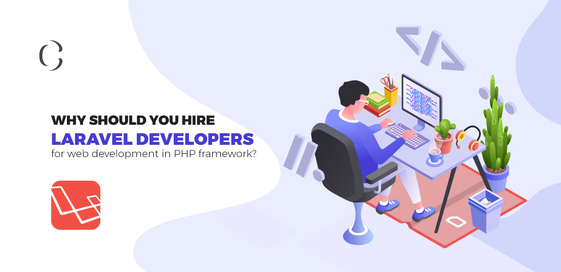 why-should-you-hire-laravel-developers