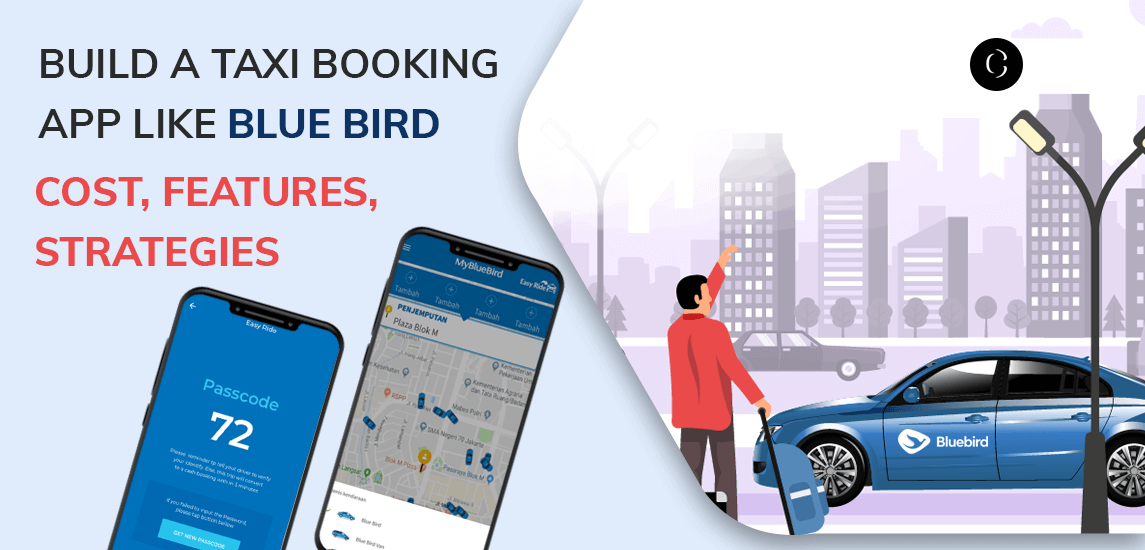 Gojek purchased a minority stake in a Blue Bird taxi booking app for $30M. Know the cost to build a taxi app like Blue Bird.
