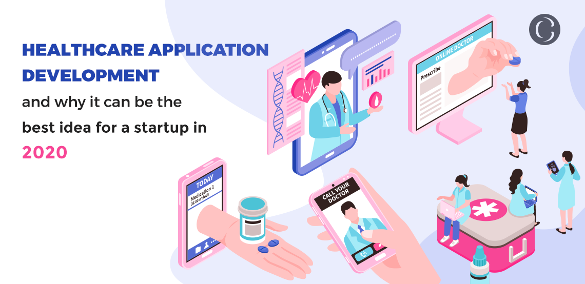 Healthcare application development and why it can be the best idea for a startup in 2020