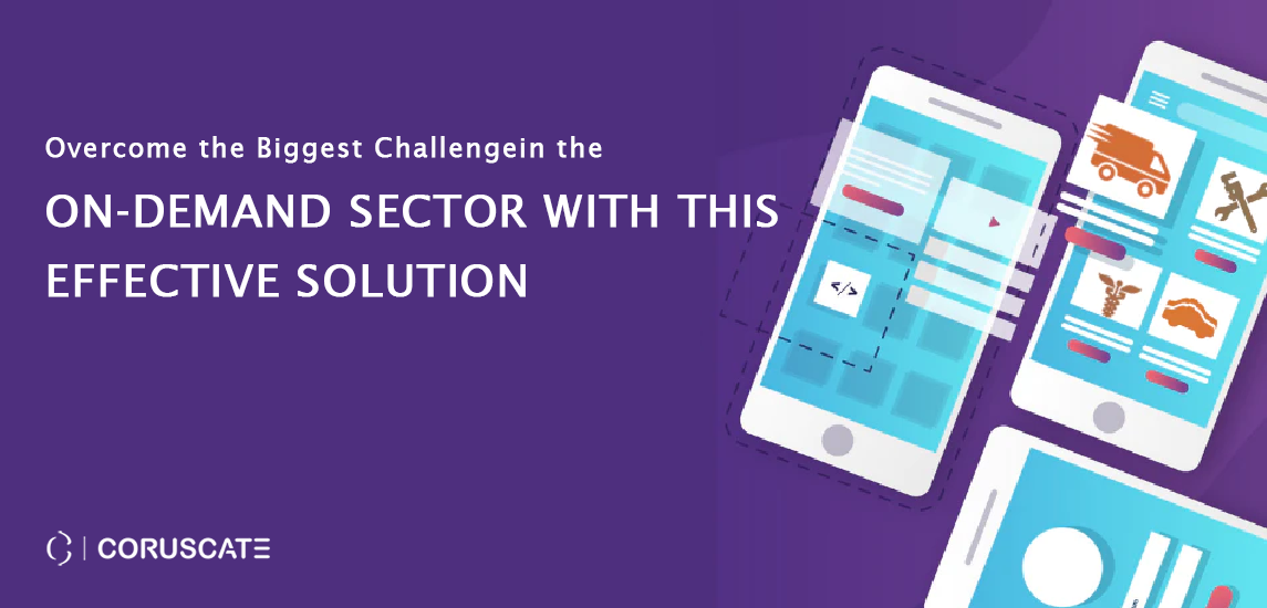 Overcome-the-Biggest-Challenge-in-the-On-demand-Sector-with-this-Effective-Solution