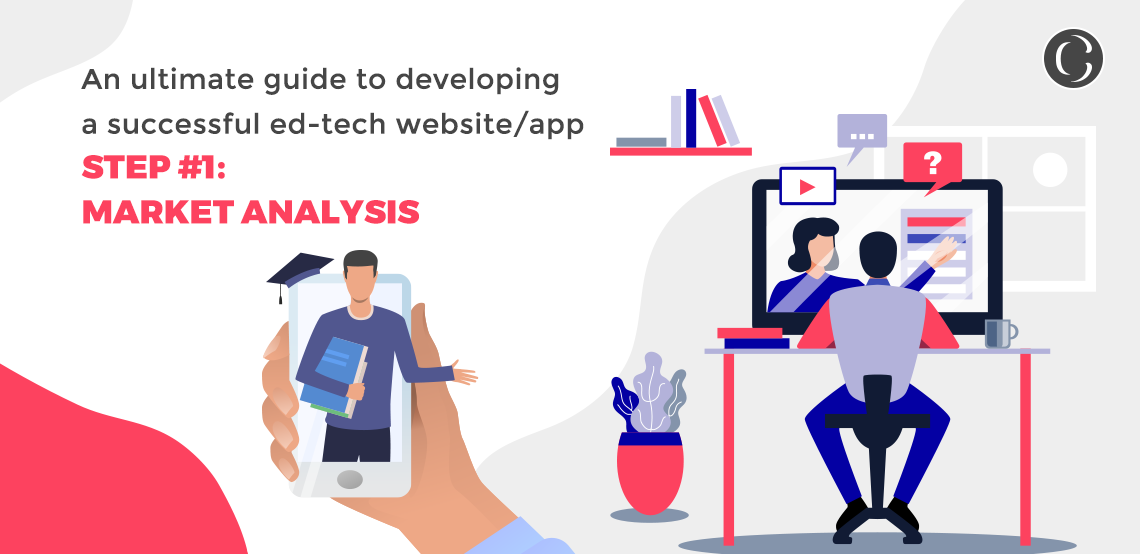 An UltAn Ultimate Guide to Developing a Successful Ed-Tech WebsiteApp Step 1 Market Analysisimate Guide to Developing a Successful Ed-Tech WebsiteApp Step 1 Market Analysis