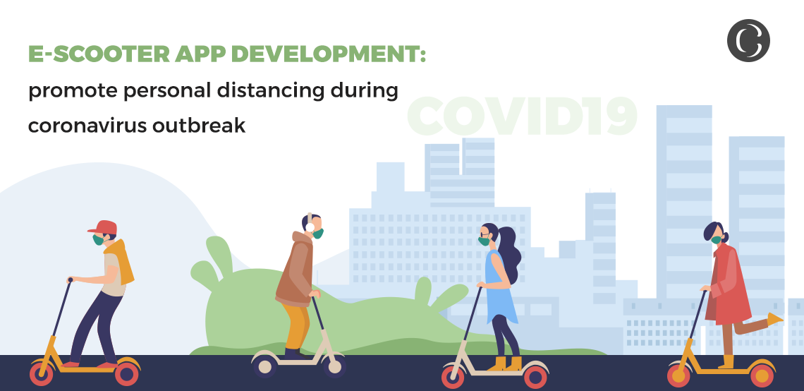 E-scooter app development promote personal distancing during coronavirus outbreak