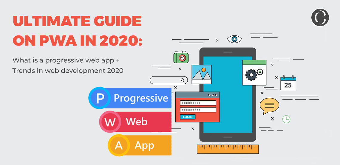 Ultimate guide on PWA in 2020: What is a progressive web app + Trends in web development 2020 + Why go for progressive web app development in 2020 + Different PWA frameworks + Progressive web apps the future of the mobile web