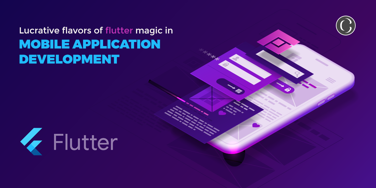 Lucrative flavors of flutter magic in mobile application development