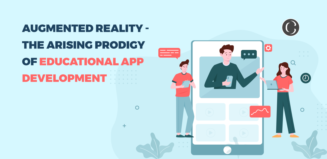 Augmented Reality – The Arising Prodigy Of Educational App Development