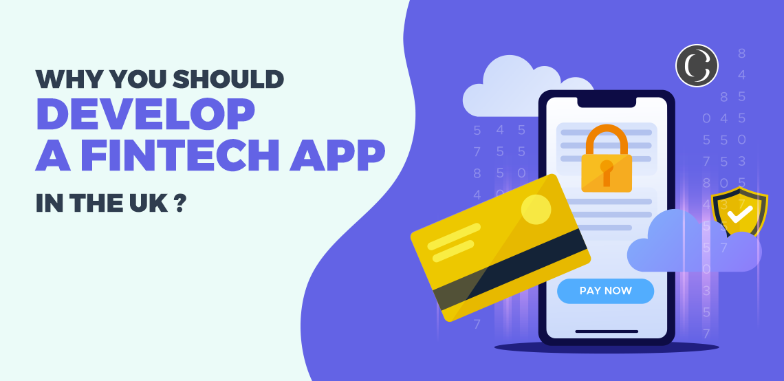 Why you fintech app development is required for your business in UK