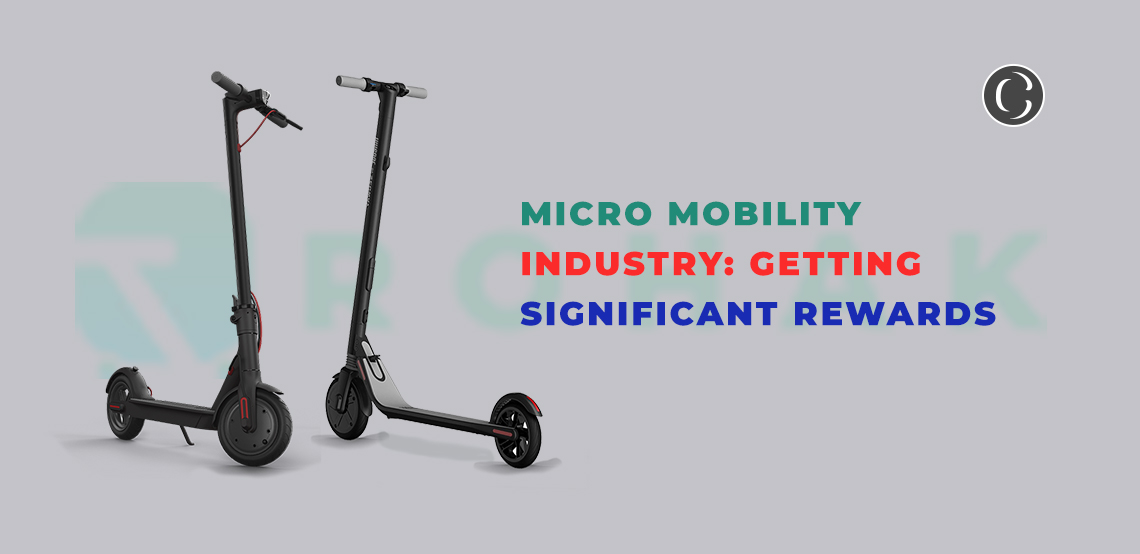 Micro mobility industry: Getting significant rewards