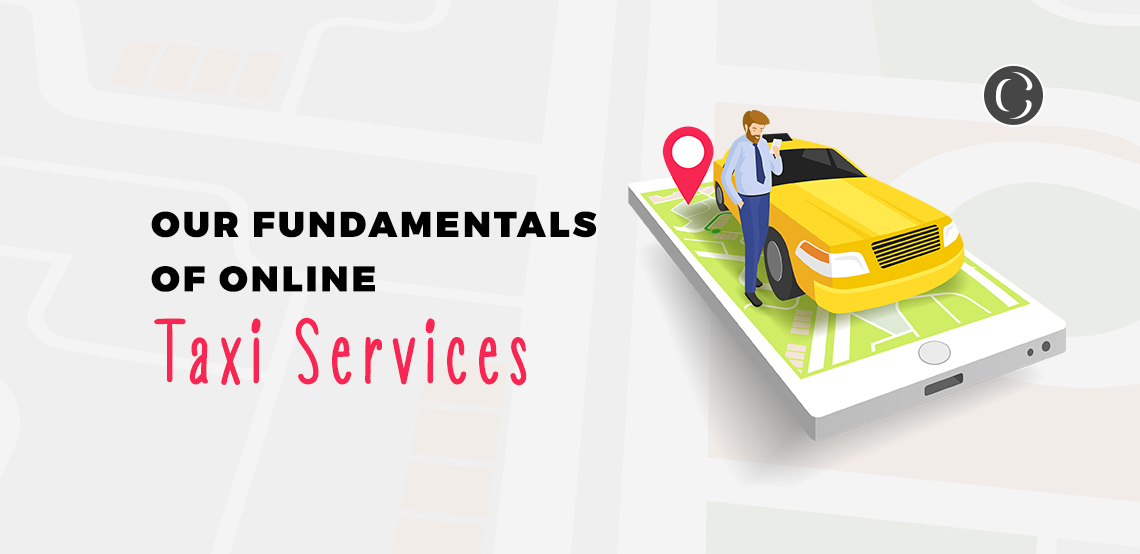Our Fundamentals of Online Taxi Service Business With the Nick Of Market Status