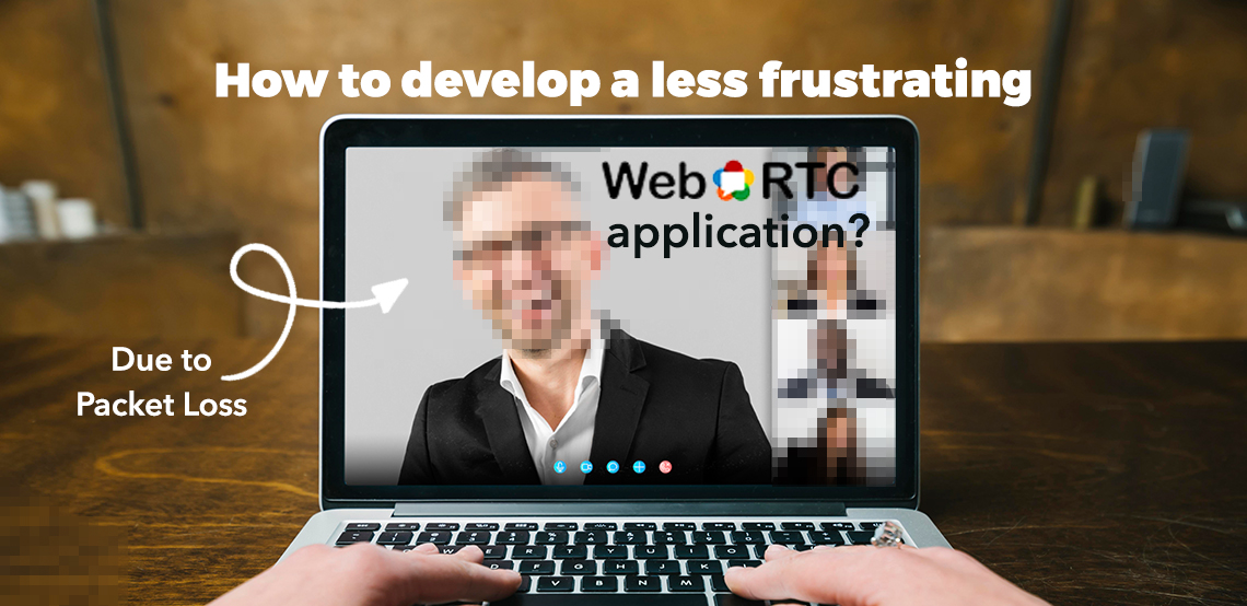 How to Handle Packet Loss in WebRTC Applications?