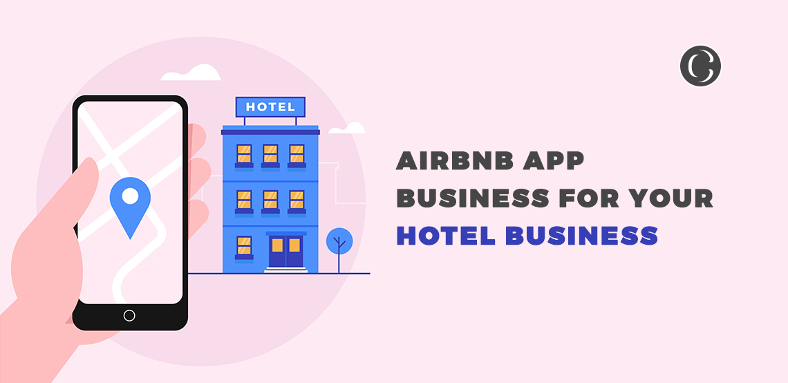 Why does your hotel business need an on-demand hospitality service app like Airbnb?
